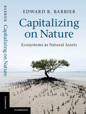 Capitalizing on Nature: Ecosystems as Natural Assets (BOK)