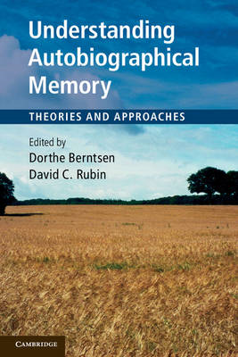 Understanding Autobiographical Memory: Theories and Approaches (BOK)