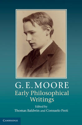 G.E. Moore: Early Philosophical Writings (BOK)