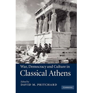 War, Democracy and Culture in Classical Athens (BOK)