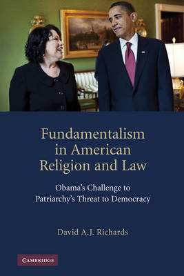 Fundamentalism in American Religion and Law: Obama's Challenge to Patriarchy's Threat to Democracy (BOK)