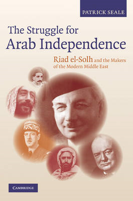 The Struggle for Arab Independence: Riad El-Solh and the Makers of the Modern Middle East (BOK)