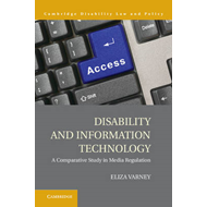 Disability and Information Technology: A Comparative Study in Media Regulation (BOK)