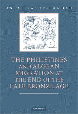 The Philistines and Aegean Migration at the End of the Late Bronze Age (BOK)