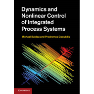 Dynamics and Nonlinear Control of Integrated Process Systems (BOK)