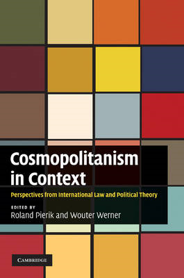 Cosmopolitanism in Context: Perspectives from International Law and Political Theory (BOK)