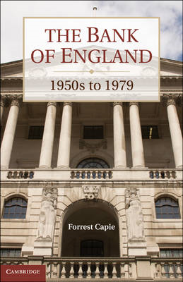 The Bank of England: 1950s to 1979 (BOK)