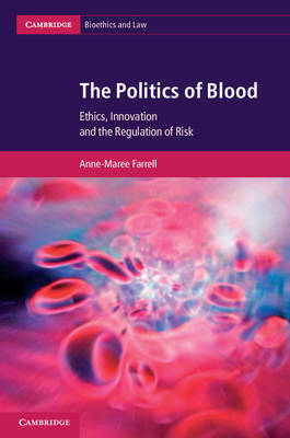 The Politics of Blood: Ethics, Innovation and the Regulation of Risk (BOK)