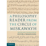 Philosophy Reader from the Circle of Miskawayh (BOK)