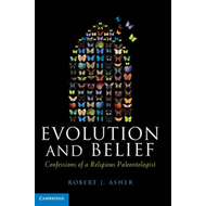 Evolution and Belief: Confessions of a Religious Paleontologist (BOK)