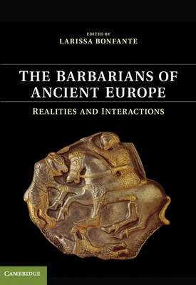 The Barbarians of Ancient Europe: Realities and Interactions (BOK)