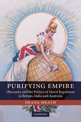 Purifying Empire: Obscenity and the Politics of Moral Regulation in Britain, India and Australia (BOK)
