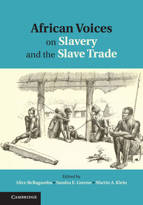 African Voices on Slavery and the Slave Trade: Volume 1, The Sources: Volume 1 (BOK)