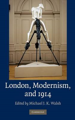 London, Modernism, and 1914 (BOK)