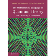 The Mathematical Language of Quantum Theory: From Uncertainty to Entanglement (BOK)