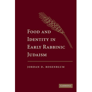 Food and Identity in Early Rabbinic Judaism (BOK)