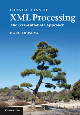 Foundations of XML Processing: The Tree-Automata Approach (BOK)