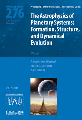 The Astrophysics of Planetary Systems (IAU S276): Formation, Structure, and Dynamical Evolution (BOK)