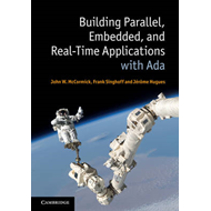 Building Parallel, Embedded, and Real-Time Applications with Ada (BOK)