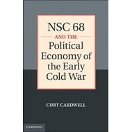 Nsc 68 and the Political Economy of the Early Cold War (BOK)