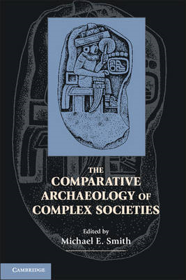 The Comparative Archaeology of Complex Societies (BOK)