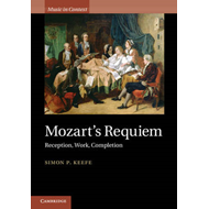 Mozart's Requiem: Reception, Work, Completion (BOK)