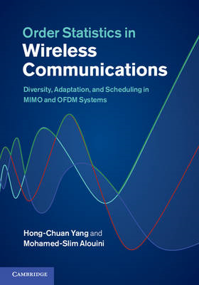 Order Statistics in Wireless Communications: Diversity, Adaptation, and Scheduling in MIMO and OFDM (BOK)