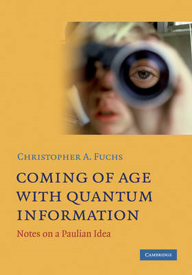 Coming of Age With Quantum Information: Notes on a Paulian Idea (BOK)