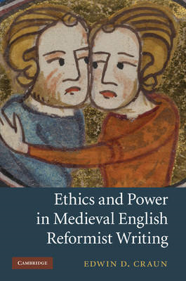Ethics and Power in Medieval English Reformist Writing (BOK)