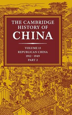 Cambridge History of China: Volume 13, Republican China 1912 (BOK)