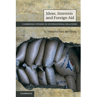 Ideas, Interests and Foreign Aid (BOK)