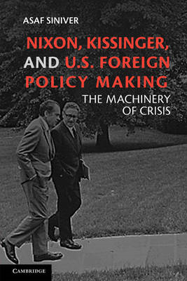Nixon, Kissinger, and US Foreign Policy Making (BOK)