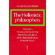 The Hellenistic Philosophers: Volume 1, Translations of the Principal Sources with Philosophical Com (BOK)