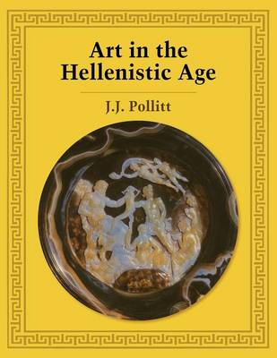 Art in the Hellenistic Age (BOK)