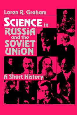 Science in Russia and the Soviet Union: A Short History (BOK)