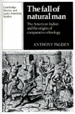 The Fall of Natural Man: The American Indian and the Origins of Comparative Ethnology (BOK)
