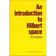 An Introduction to Hilbert Space (BOK)