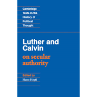 Luther and Calvin on Secular Authority (BOK)