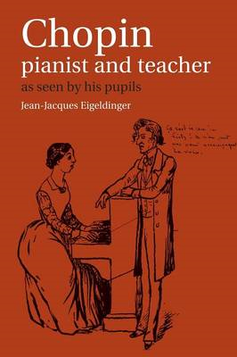 Chopin: Pianist and Teacher (BOK)