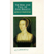The Rise and Fall of Anne Boleyn: Family Politics at the Court of Henry VIII (BOK)