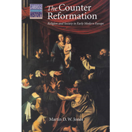The Counter Reformation: Religion and Society in Early Modern Europe (BOK)