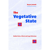 The Vegetative State: Medical Facts, Ethical and Legal Dilemmas (BOK)