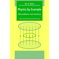 Physics by Example: 200 Problems and Solutions (BOK)