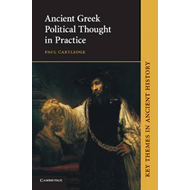 Ancient Greek Political Thought in Practice (BOK)