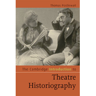 Cambridge Introduction to Theatre Historiography (BOK)