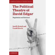 The Political Theatre of David Edgar: Negotiation and Retrieval (BOK)
