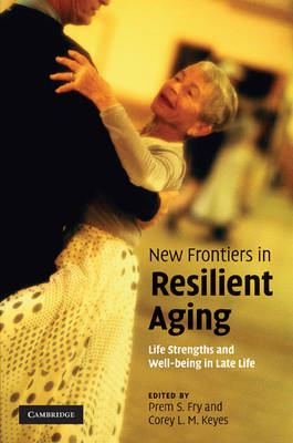 New Frontiers in Resilient Aging: Life-strengths and Well-Being in Late Life (BOK)