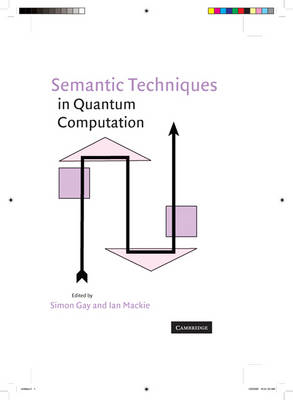 Semantic Techniques in Quantum Computation (BOK)