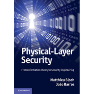 Physical-Layer Security: From Information Theory to Security Engineering (BOK)