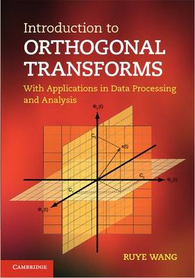 Introduction to Orthogonal Transforms: With Applications in Data Processing and Analysis (BOK)